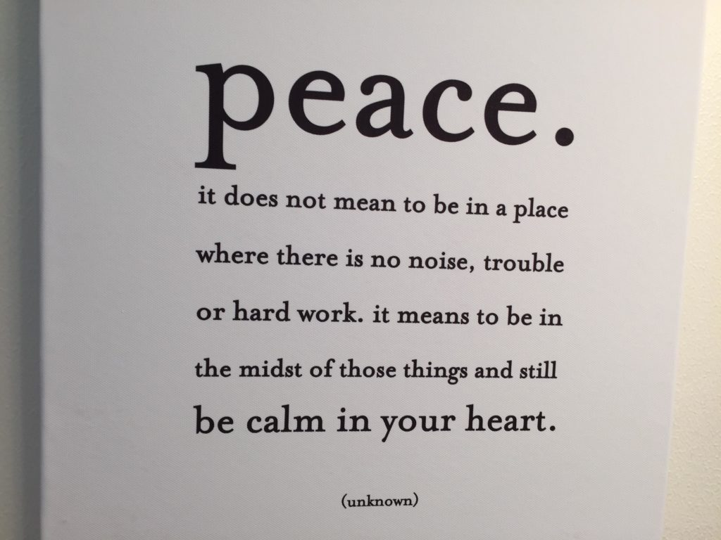 Peace = calm in your heart